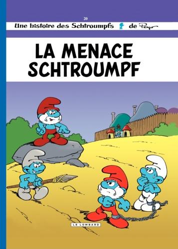 Les Schtroumpfs Tome 20 La menace schtroumpf