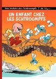 Peyo et Thierry Culliford - Les Schtroumpfs Tome 25 : Un enfant chez les Schtroumpfs.