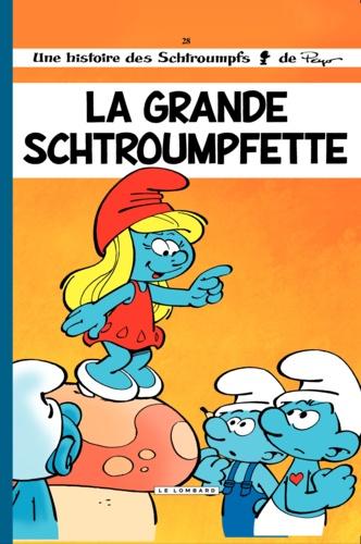 Les Schtroumpfs Tome 28 La grande schtroumpfette