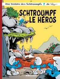 Peyo et Alain Jost - Les Schtroumpfs Tome 33 : Schtroumpf le héros.