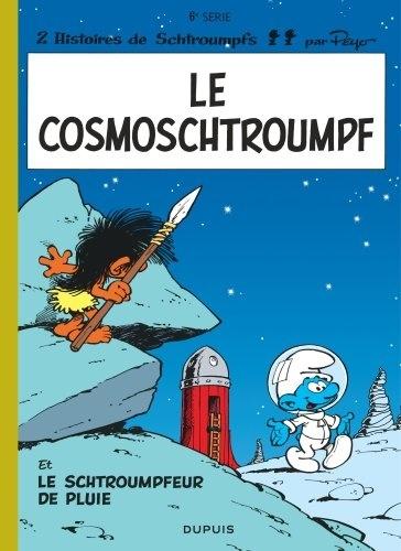 Les Schtroumpfs Tome 6 2 histoires de Schtroumpfs : Le Cosmoschtroumpf ; Le schtroumpfeur de pluie