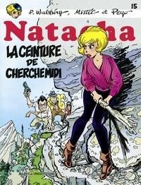 Peyo et F. Walthéry - Natacha - tome 15 - La ceinture de cherchemidi.