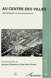 Peyon et  Chevalier - Au centre des villes, dynamique et recomposition.