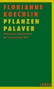 PflanzenPalaver - Belauschte Geheimnisse der botanischen Welt.