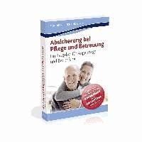 Pflege und Betreuung - Finanzielle Absicherung bei Pflege und Betreuung.