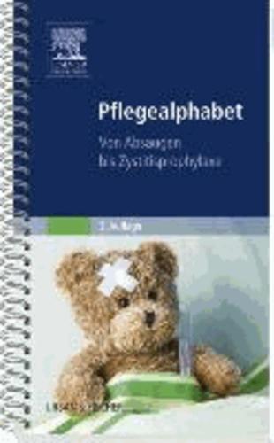 Pflegealphabet - Von Absaugen bis Zystitisprophylaxe.