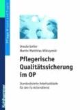 Pflegerische Qualitätssicherung im OP - Standardisierte Arbeitsabläufe für den Funktionsdienst. Unter Mitarbeit von Inge Hedemann, Hans-Werner Stickan, Thomas Wille, Sebastian Freese, Helmut Schmeichel.