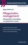 Pflegestufenmanagement - Mit gezieltem Controlling zum geplanten Umsatz. Konkrete Tipps für mehr Umsatz. Praktische Lösungen für den Berufsalltag. Ideal zur internen Weiterbildung.