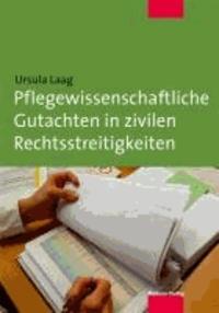 Pflegewissenschaftliche Gutachten in zivilen Rechtsstreitigkeiten.