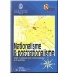 Ph. Destatte et Jean-charles Jacquemin - Nationalisme et postnationalisme - Actes du Colloque qui s'est tenu à Namur le 30 avril 1994 (Facultés universitaires Notre-Dame de la Paix et Institut Jules Destrée).