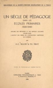 Ph. Friot et H.-C. Rulon - Un siècle de pédagogie dans les écoles primaires (1820-1940) - Histoire des méthodes et des manuels scolaires utilisés dans l'Institut des frères de l'instruction chrétienne de Ploërmel.