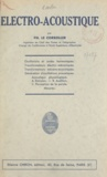 Ph. Le Corbeiller - Électro-acoustique - Oscillations et ondes harmoniques. Transformateurs électromécaniques. Transformateurs mécanico-acoustiques. Génération d'oscillations acoustiques. Acoustique physiologique. Mesures.