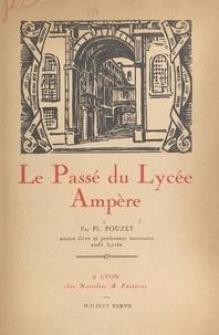 Ph. Pouzet - Le passé du lycée Ampère.