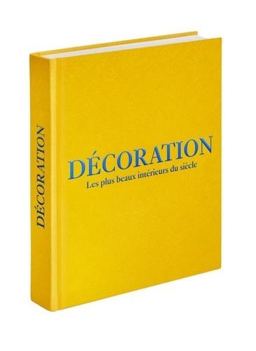 Décoration. Les plus beaux intérieurs du siècle (couverture jaune)