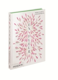 Phaidon - En fleur - Design floral contemporain.