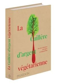 Phaidon - La cuillère d'argent végétarienne - Recettes italiennes classiques et d'aujourd'hui.