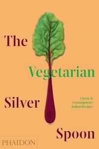 The vegetarian silver spoon- Classic and contemporary italian recipes -  Phaidon |