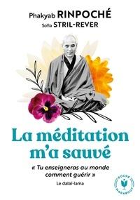 Phakyab Rinpoché - La méditation m'a sauvé.