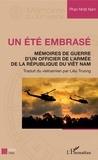 Phan Nhât Nam - Un été embrasé - Mémoire de guerre d'un officier de l'armée.