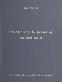Phan Thi Dac et  Centre d'études sociologiques - Situation de la personne au Viet-Nam.