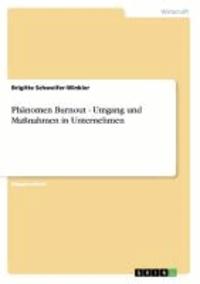 Phänomen Burnout - Umgang und Maßnahmen in Unternehmen.