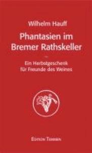 Phantasien im Bremer Rathskeller.