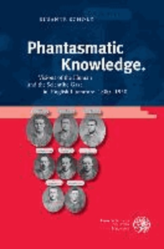 Phantasmatic Knowledge - Visions of the Human and the Scientific Gaze in English Literature, 1880-1930.