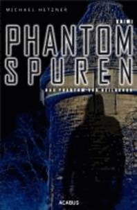 Phantomspuren. Das Phantom von Heilbronn.