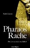 Pharaos Rache - Der Lebensroman von Bulbul.