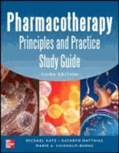 Pharmacotherapy Principles and Practice Study Guide.