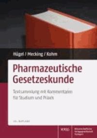 Pharmazeutische Gesetzeskunde - Textsammlung mit Erläuterungen für Studium und Praxis.