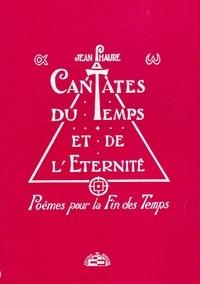 Phaure Jean - Cantates du Temps et de l'Eternité Poèmes pour la Fin des Temps.