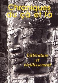 Philippe Barrot - Chroniques du çà et là N° 10 hors-série 201 : Littérature et vieillissement.