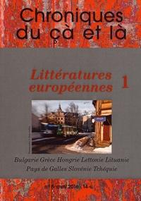 Philippe Barrot - Chroniques du çà et là N° 8, avril 2016 : Littératures européennes - Tome 1, Bulgarie, Grèce, Hongrie, Lettonie, Lituanie, Pays de Galles, Slovénie, Tchéquie.