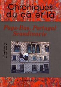 Philippe Barrot - Chroniques du çà et là N° 9, automne 2016 : Littératures européennes - Tome 2, Pays-Bas, Portugal, Scandinavie.