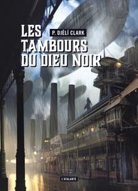 Phenderson Djèlí Clark - Les tambours du dieu noir - Suivi de l'étrange affaire du djinn du Caire.