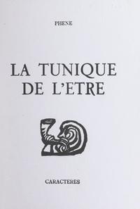 Phène et Bruno Durocher - La tunique de l'être.