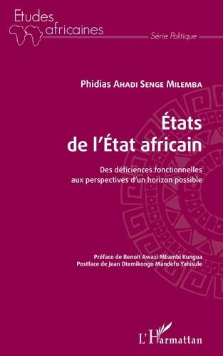 Etats de l'Etat africain. Des déficiences fonctionnelles aux perspectives d'un horizon possible