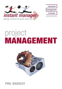 Phil Baguley - Instant Manager: Project Management.