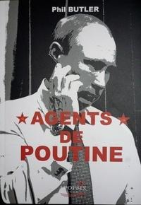 "Phil butler - Phil BUTLER ""Agents de Poutine""."