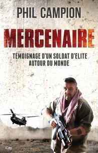 Rhonealpesinfo.fr Mercenaire - Témoignage d'un soldat d'élite autour du monde Image