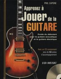 Phil Capone - Apprenez à jouer de la guitare - Guide du débutant pour la guitare acoustique et la guitare électrique. 1 Cédérom