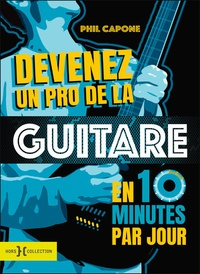Phil Capone - Devenez un pro de la guitare en 10 minutes par jour. 1 CD audio