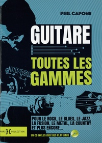 Phil Capone - Guitare - Toutes les gammes. 1 CD audio MP3