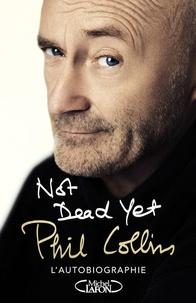 Accentsonline.fr Not dead yet - L'autobiographie Image