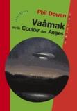 Phil Dowan - Vaâmak ou le couloir des Anges.