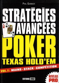 Stratégies avancées Poker Texas Hold'em- Volume 1, Mains, stack, compétition - Phil Garnier | Showmesound.org