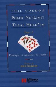 Phil Gordon - Poker No-Limit Texas Hold'em - Tome 2, Pratique et analyses des mains.