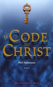 Phil Hartmann - Le Code du Christ.