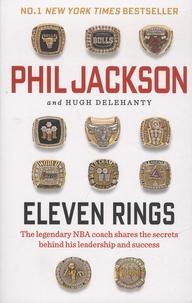 Phil Jackson et Hugh Delehanty - Eleven Rings.
